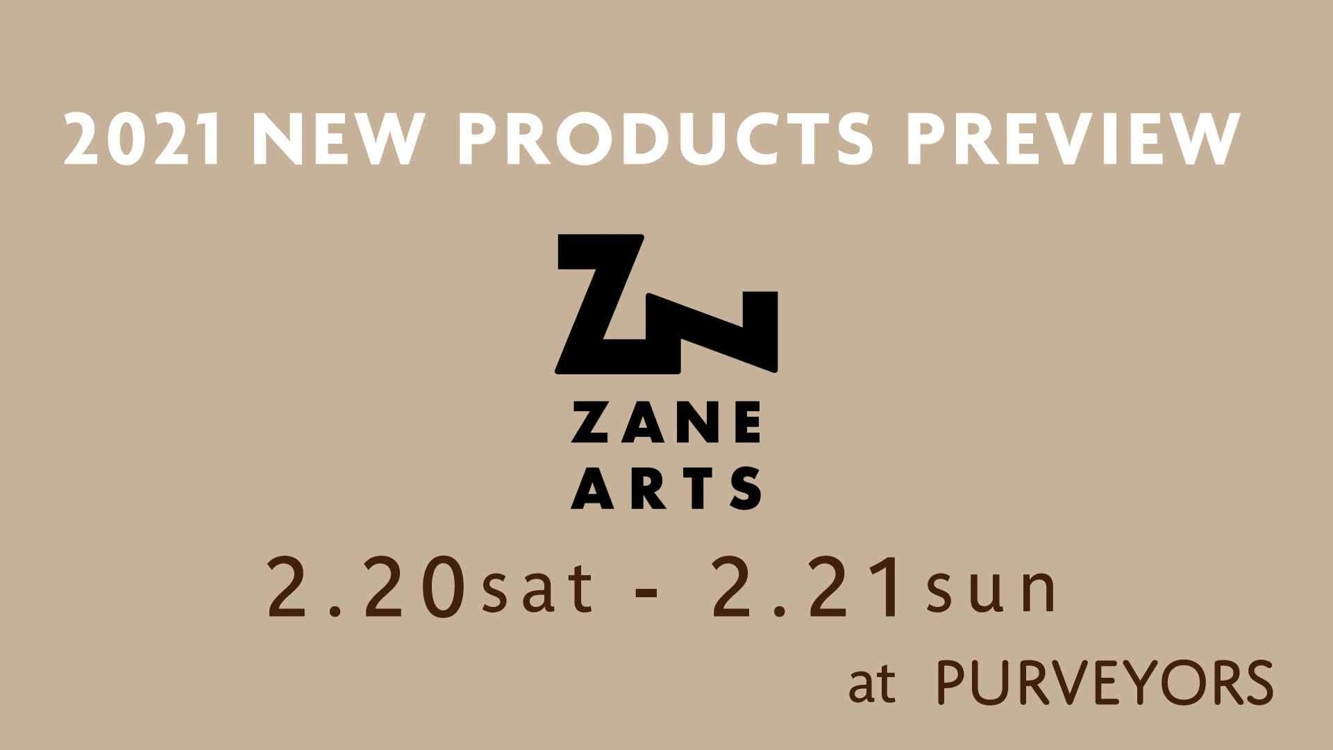 ZANE ARTS 2021 NEW PRODUCTS PREVIEW in Purveyors