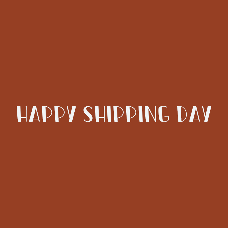 HAPPY SHIPPING DAY