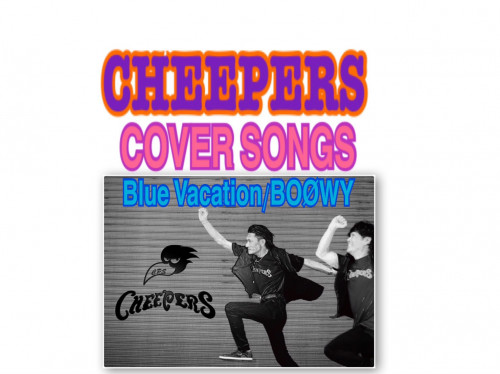 CHEEPERS COVER SONGS Blue Vacation/BOØWY