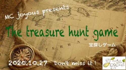 """【予約募集中】10月27日(火)/MC joyous presents """" The treasure hunt game"""" MCジョイアス プレゼンツ「宝探しゲーム」"""