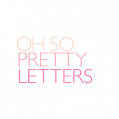 Oh So Pretty Letters